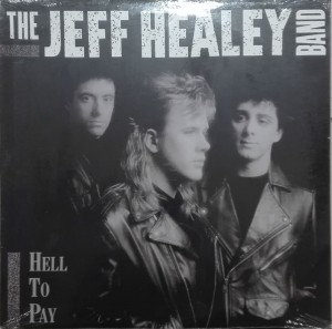 JEFF HEALEY BAND THE - HELL TO PAY
