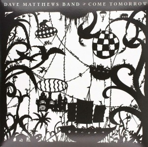 DAVE MATTHEWS BAND-COME TOMORROW
