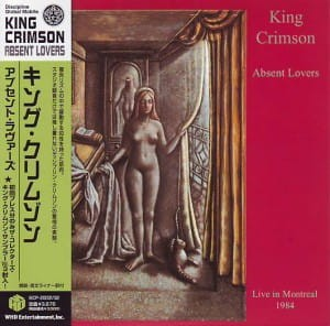 KING CRIMSON - ABSENT LOVERS-LIVE IN MONTREAL 1984